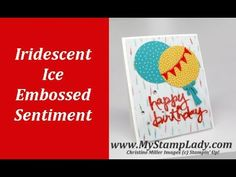 Use Iridescent Ice To Emboss Your Sentiment
