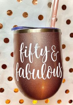 50 And fabulous Stainless Wine Tumbler, Birthday, Fiftieth Birthday Gift Birthday Gift Photo, Friend Birthday Gifts, Special Birthday, Birthday Fun, Birthday Sayings, Fabulous Birthday, Sister Birthday, Birthday Wishes, Birthday Images