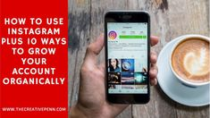How to Use Instagram As An Author Plus 10 Ways to Grow Your Account Organically