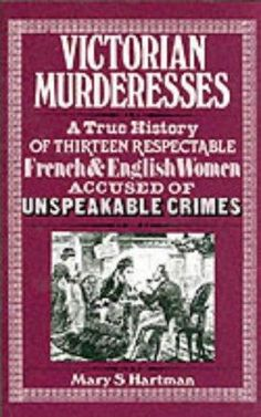 Victorian Murderesses: A True History of Thirteen Respectable French and English Women Accused of Unspeakable Crimes (Dover Books on History, Political and Social Science) Victorian Crime And Punishment, Victorian History, Victorian Era, Steampunk Book, Modern Books, Open Library, Every Day Book, Book Summaries, Historical Fiction
