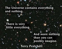 Terry Pratchett's ode to the wonders of the universe! Poetry Quotes, Book Quotes, Life Quotes, Discworld Books, Terry Pratchett Discworld, Bettering Myself, Typography Quotes, Favorite Words, Quotations
