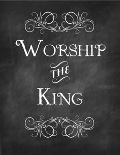 Worship The King Free Chalkboard Printable | Grace Full Mama
