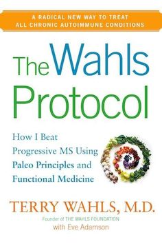 The 12 Best Health & Happiness Books Of 2014 - The Wahls Protocol by Dr. Terry Wahls