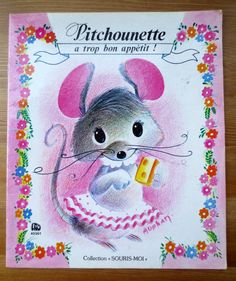Pitchounette A Trop Bon Appetit - Illustrated by Annie Auphan - Vintage French Childrens Book