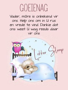 Goeie Nag, Goeie More, Afrikaans Quotes, Good Night Image, Special Quotes, Good Night Quotes, Day Wishes, Cartoon Pics, Faith