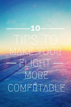 10 Tips to Make Your Flight More Comfortable