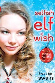 Selfish Elf Wish by Heather Swain