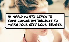 18. #Apply White Liner to Your Lower Waterlines to Make Your Eyes Look Bigger