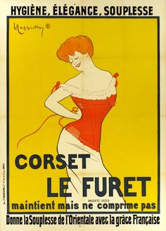 """1901""""Le Furet corset, holds but not compress. Gives the flexibility of the Eastern dancer with the French touch"""" vintage advert poster"""