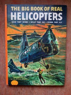 The Big Book of Real Helicopters (1963) by Clayton Knight - Vintage Non-fiction Childrens' Book