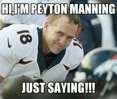 Just saying Broncos fans! Denver Broncos Peyton Manning, Denver Broncos Football, Go Broncos, Broncos Fans, Football Stuff, Football Baby, John Elway, Nfl Memes, Win Or Lose