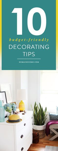 Expert tips and ideas for decorating a space on a tight budget.