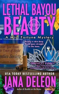 Lethal Bayou Beauty (Miss Fortune Mystery Series #2) by Jana DeLeon, http://www.amazon.com/dp/B00BRKI5UO/ref=cm_sw_r_pi_dp_h3uqrb0PJ7ZWR/180-6554897-5573132