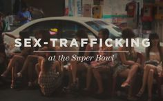 """For some Superbowl Sunday is filled with football, food and friends, but for many underage girls and women this day is what Texas Attorney General Greg Abbott calls, """"the single largest human trafficking incident in the United States."""" The blog post below serves as an opportunity to raise awareness and combat commercial sexually exploited and trafficked children and women."""