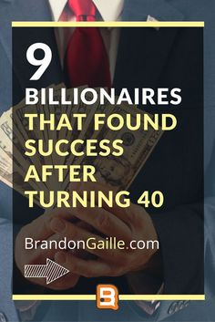 9 Billionaires that Found Success After Turning 40 Start Up Business, Starting A Business, Business Tips, Online Business, Entrepreneur Stories, Business Entrepreneur, Turning 40, Life Organization, Billionaire