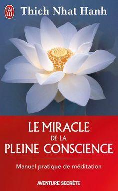 Le miracle de la pleine conscience de Thich Nhat Hanh, http://www.amazon.fr/dp/229001107X/ref=cm_sw_r_pi_dp_cRR4sb1KB433B