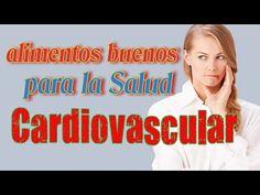 Alimentos Buenos Para Salud Cardiovascular - 7 Alimentos Recomendados Para La Salud Cardiovascular - YouTube