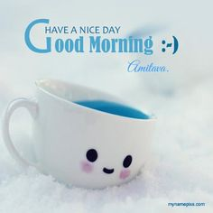Write Your Name On Lovely Smiley Good Morning Pic Online. Wish Your Friend Lovely Morning From the Day Start.Generate Text On Lovely Smiley Good Morning Picture and Send it to Your Friend to Wish Good Morning. Good Morning Quotes For Him, Good Morning Friday, Good Morning Sunshine, Good Morning Picture, Good Morning Flowers, Good Morning Messages, Good Morning Good Night, Morning Pictures, Good Morning Wishes