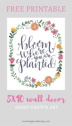 """FREE printable framed design featuring the Corinthians bible verse """"Bloom Where You Are Planted"""" in original hand drawn modern calligraphy. Words are surrounded by hand drawn floral art. Prints to size 8x10 to create printable framed art."""