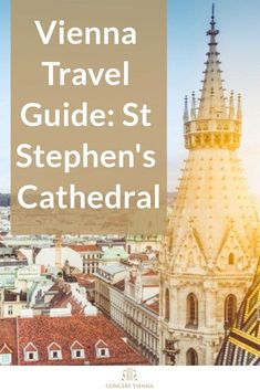 The ultimate Vienna travel guide for St Stephen's Cathedral! Visit the #ConcertVienna blog to discover everything you need to know about the incredible building. #Vienna #Austria #Travel #TravelTips #Traveling #TravelGuide #Wanderlust #Europe #Architecture