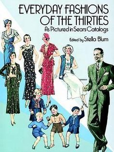 Everyday Fashions of the 30 s, As Pictured in Sears Catalogs by Stella Blum, 978