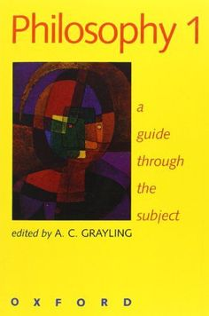 Philosophy 1: A Guide through the Subject (Vol 1)