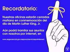 Las oficinas del #SeguroSocial estarán cerradas mañana, #MLK. Puede usar nuestros servicios en  www.segurosocial.gov/espanol/serviciosporinternet/