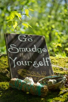 Go Smudge Yourself! Hand painted sign with gold painted feather.