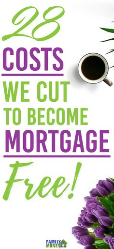 Are you looking to pay off your mortgage faster? Here are 28 costs we cut to pay off our mortgage in 6 years. | Mortgage Free | Debt Free Tips | Pay off mortgage faster |
