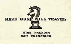 "Calling card used by Paladin in the classic Western show ""Have Gun — Will Travel"""
