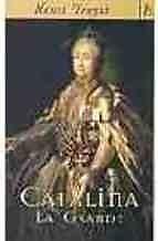CATALINA LA GRANDE  PASTA DURA  HENRI TROYAT  DATOS DEL LIBRONº de páginas: 480 págs.Encuadernación: PASTA DURAEditorial: S.A. EDICIONES BRESUMEN DEL LIBROSofía Federica Augusta de AnhaltZerbest nació en Stettin en 1729. Poco sospechaban sus padres que esa niña no del todo deseada- la madre prefería un varón-, ni tampoco demasiado agraciada, ocuparía a la edad de treinta y seis años el trono de Rusia con el nombre de Catalina II y sería recordada por la historia como Catalina la Grande. La…