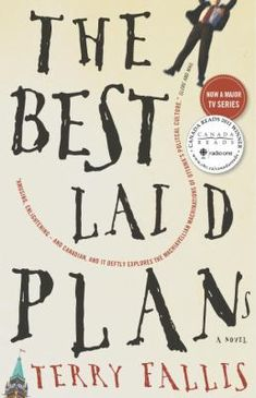 "Read ""The Best Laid Plans"" by Terry Fallis available from Rakuten Kobo. WINNER OF CBC CANADA READS Here's the set up: A burnt-out politcal aide quits just before an election--but is forced to . Books To Read, My Books, Political Satire, Reading Challenge, Best Tv Shows, Great Books, Laugh Out Loud, Book Worms, The Best"