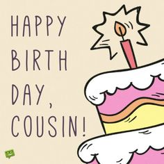 Happy Birthday quote for cousin happy birthday cousin - Birthdays Happy Birthday Cousin Male, Cousin Birthday Quotes, Happy 50th Birthday Wishes, Happy Mothers Day Wishes, Cousin Quotes, Birthday Blessings, Happy Birthday Funny, Birthday Messages, Birthday Greetings
