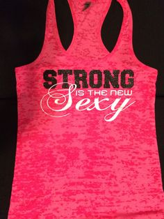 Strong is the new Sexy Racerback Burnout Tank – Neon Tank – Gym tank -- Workout Tank – Workout Clothes – Motivational Tank – Cross Fit