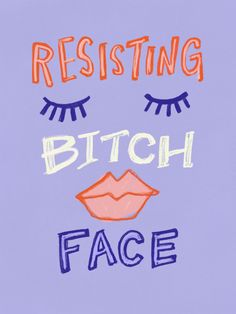 Resisting Bitch Face - Womens March Poster design. Sign for the womens march. Feminist poster illustation drawing resting bitch face.
