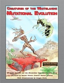 Creatures of the Wastelands: Mutational Evolution - Skirmisher Publishing | Mutant Future | Silver Best Sellers | DriveThruRPG.com