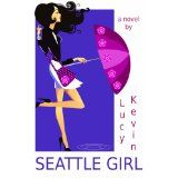 Seattle Girl (A chick lit novel about love, sex...and my really big mouth) (Kindle Edition)By Lucy Kevin