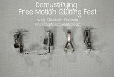Free-Motion Quilting Feet Guide by Elizabeth Dackson of Don't Call Me Betsy at Sew Mama Sew