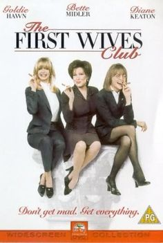 The First Wives Club -- Bette Midler, Goldie Hawn and Diane Keaton portray mid-life Manhattanites who have more than a longtime friendship in common. After years of helping their hubbies climb the ladder of success, each has been dumped for a newer, curvier model. But the trio is determined to turn their pain into gain.