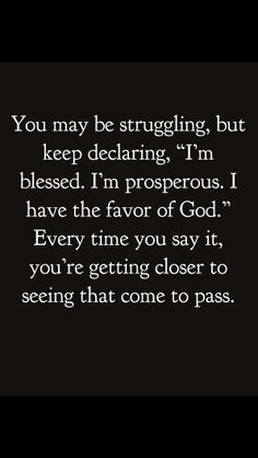 """I'm Blessed. I'm Properous. I have the Favor of God."" ❤"