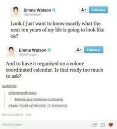 EMMA, YOUR HERMIONE IS SHOWING.