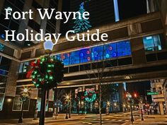 NOBODY does the holidays like Fort Wayne!   From lights to music, ballet and theater, to gingerbread houses to sports and even science - there's something for everyone in our city beginning in November and running until the New Year.
