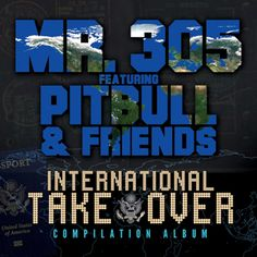 Mr. 305 Featuring Pitbull and Friends, 'International Takeover'