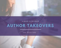 A guide to the important self-branding technique of Facebook Author Takeovers from an author still mastering the concept.