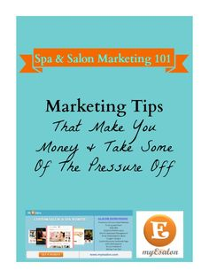 Attention #Spa & #Salon Owners: #MARKETING TIPS That Make You Money & Take Some Of The Pressure Off. Contact us at info@myesalon.com for more information.