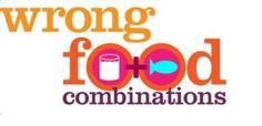 Food Wrong Combinations
