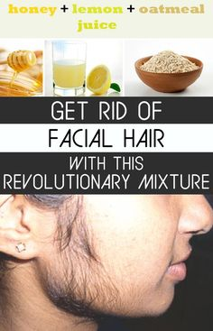 Get rid of facial hair with this revolutionary mixture.