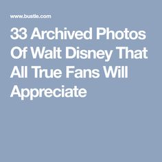 33 Archived Photos Of Walt Disney That All True Fans Will Appreciate