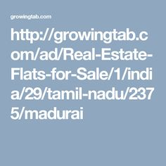 Sale-Buy 1 BHK Flat in MADURAI, Buy 2 BHK Apartment in MADURAI in Rs 5,00,000, 7,00,000, 10,00,000, 3 BHK Flat in MADURAI, find 2 BHK in Lowest Price, Post Classified Ads for Sale 2 BHK Flat in MADURAI on growingtab.com, Get 1 BHK Flat in MADURAI in Rs 5Lakhs, 6Lakhs, 7Lakhs in MADURAI.  http://growingtab.com/ad/Real-Estate-Flats-for-Sale/1/india/29/tamil-nadu/2375/madurai