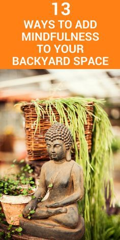 Make your backyard a mindful space for relaxing and centering.